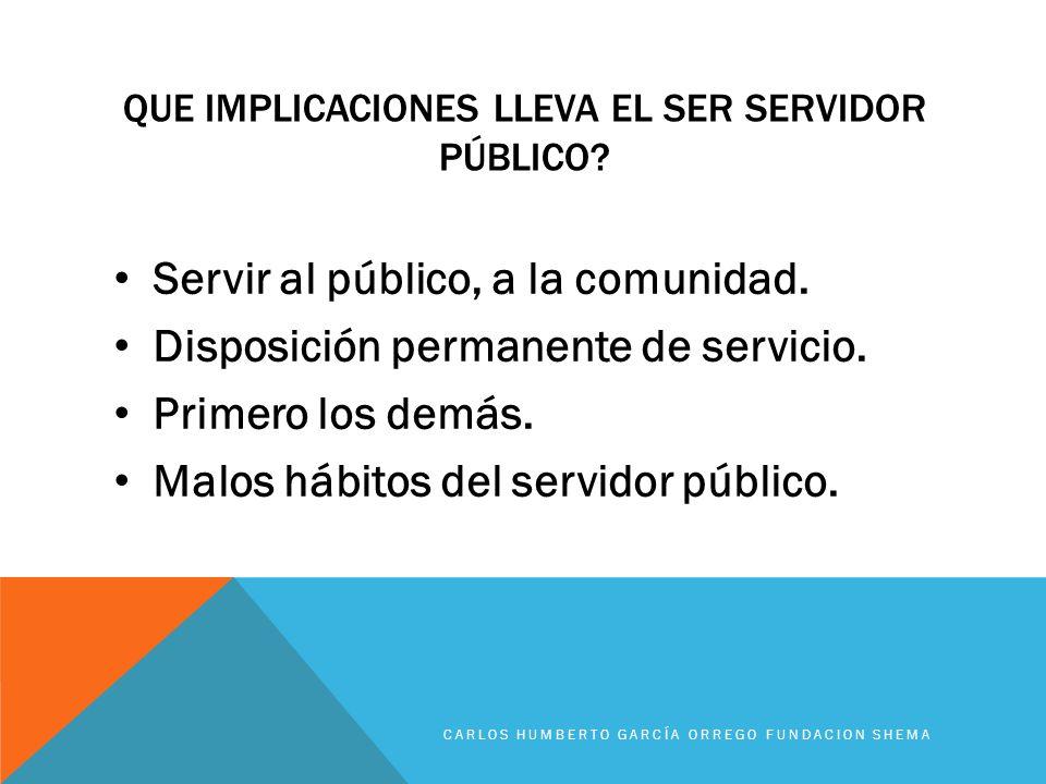 Que implicaciones lleva el ser servidor público