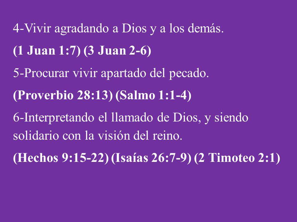 4-Vivir agradando a Dios y a los demás. (1 Juan 1:7) (3 Juan 2-6)