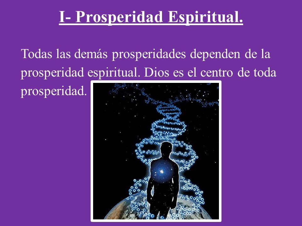 I- Prosperidad Espiritual.