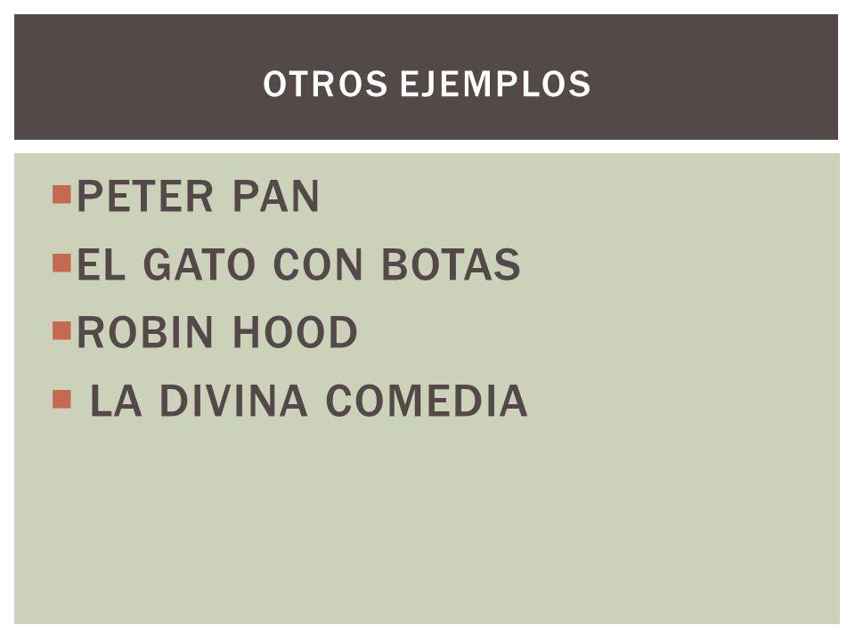 PETER PAN EL GATO CON BOTAS ROBIN HOOD LA DIVINA COMEDIA