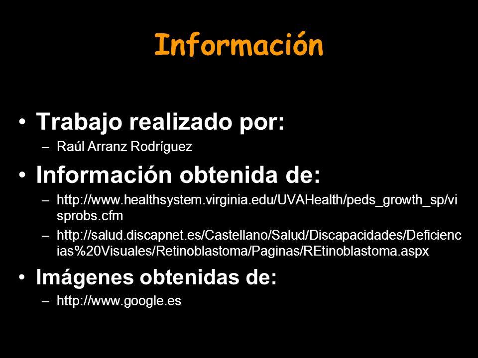 Información Trabajo realizado por: Información obtenida de: