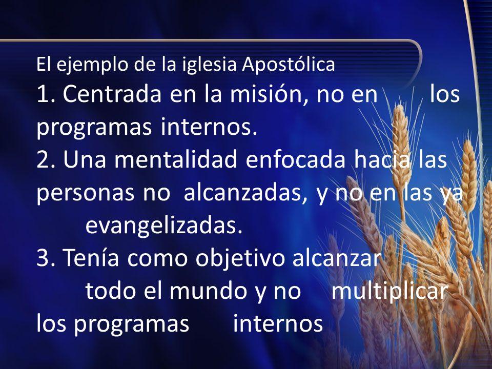 El ejemplo de la iglesia Apostólica 1. Centrada en la misión, no en