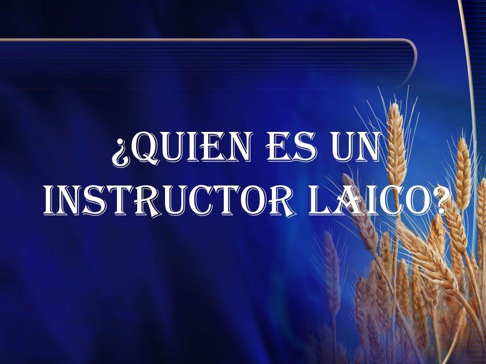 ¿Quien es un Instructor Laico