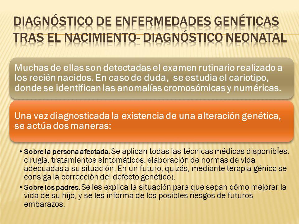 Diagnóstico de enfermedades genéticas TRAS EL NACIMIENTO- DIAGNÓSTICO NEONATAL