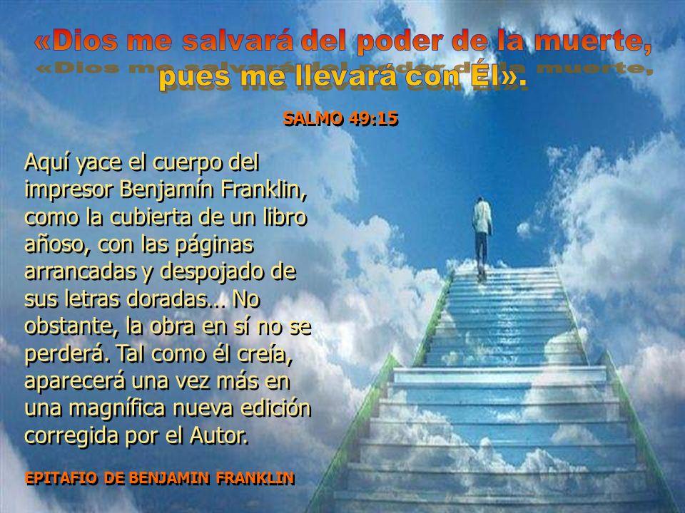 «Dios me salvará del poder de la muerte,