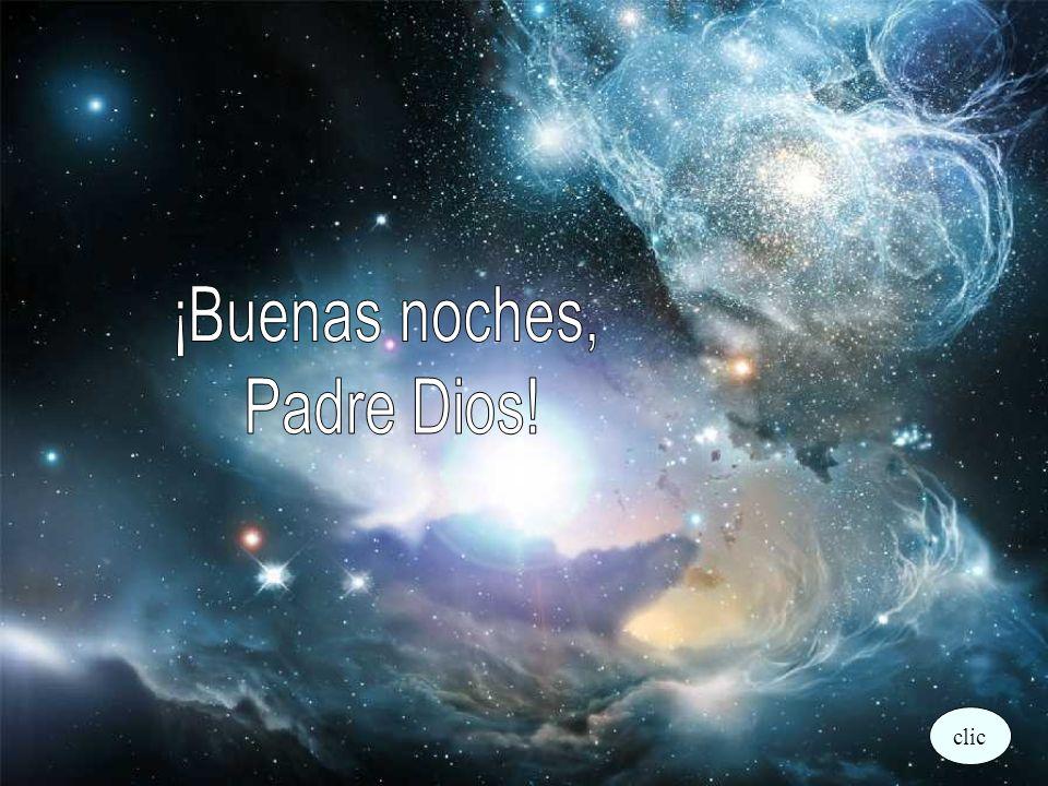 ¡Buenas noches, Padre Dios! clic