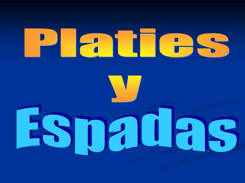 Platies y Espadas