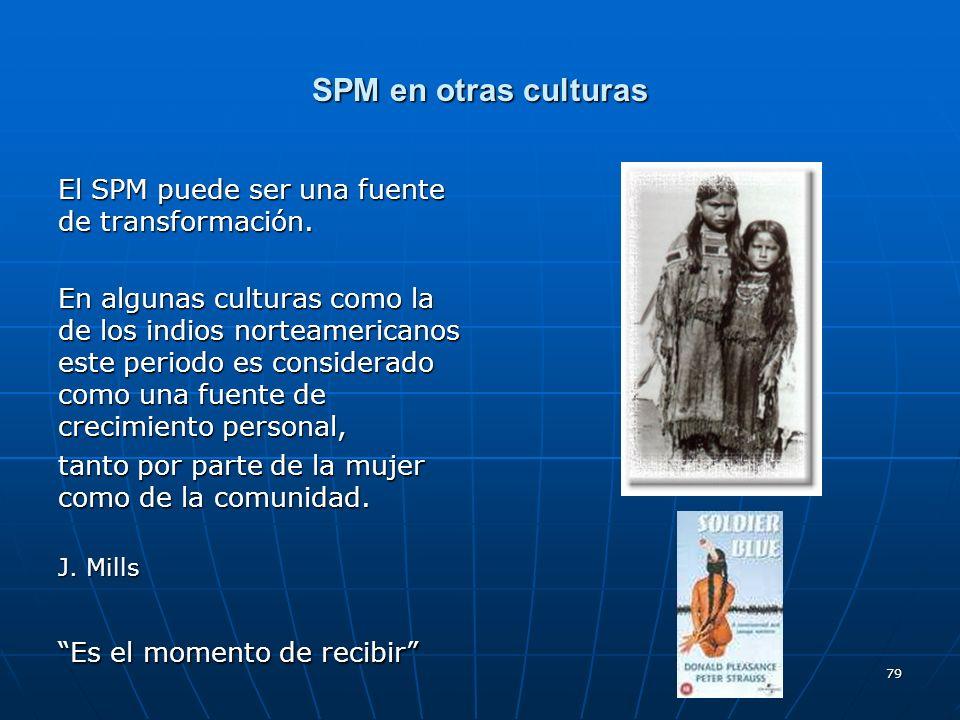 SPM en otras culturas El SPM puede ser una fuente de transformación.