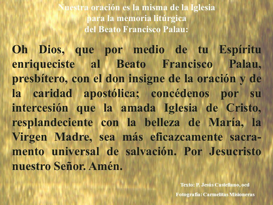 Texto: P. Jesús Castellano, ocd Fotografía: Carmelitas Misioneras