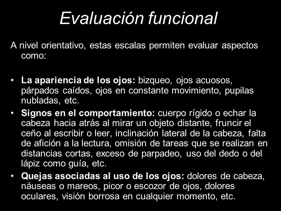 Evaluación funcional A nivel orientativo, estas escalas permiten evaluar aspectos como: