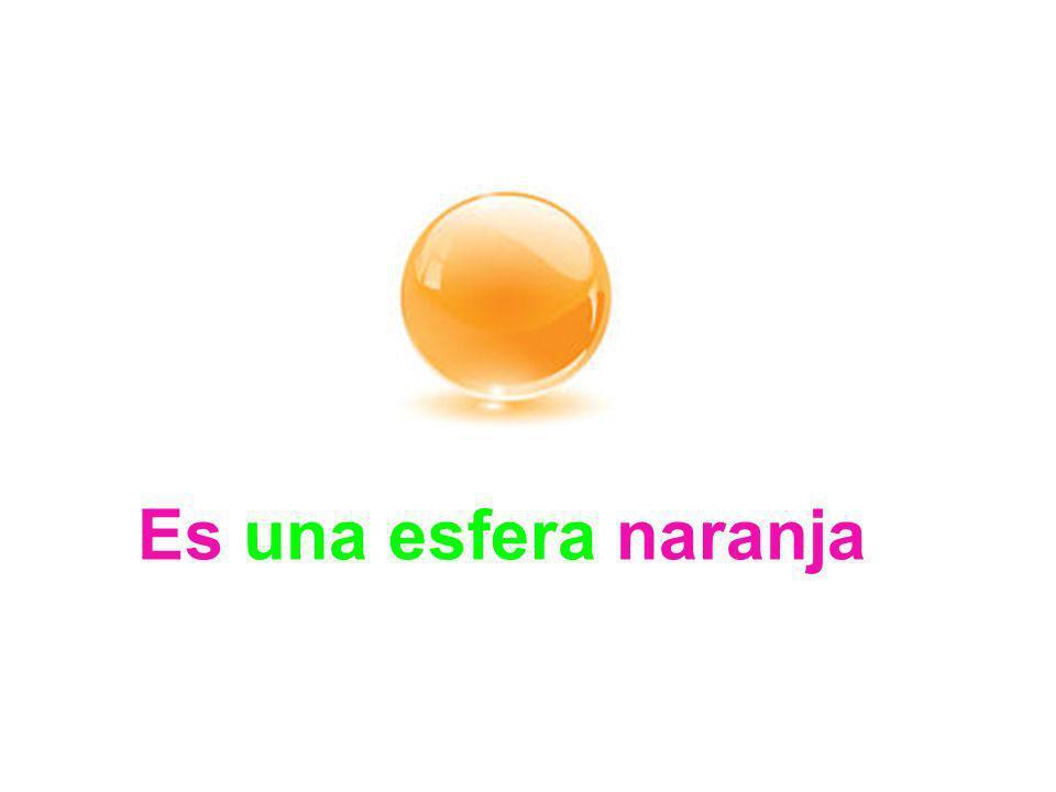 Es una esfera naranja