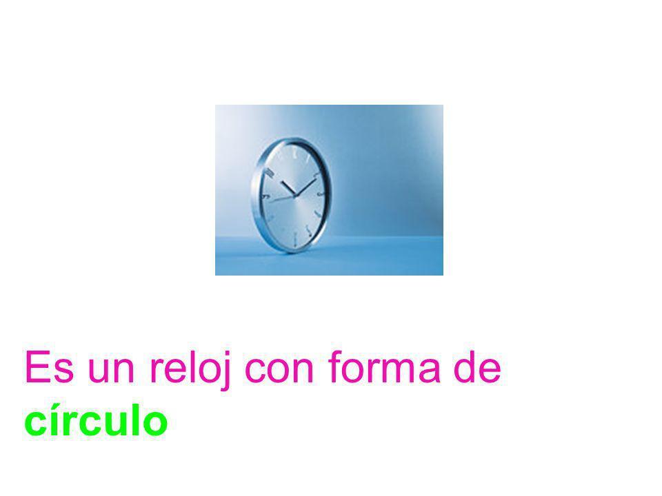 Es un reloj con forma de círculo