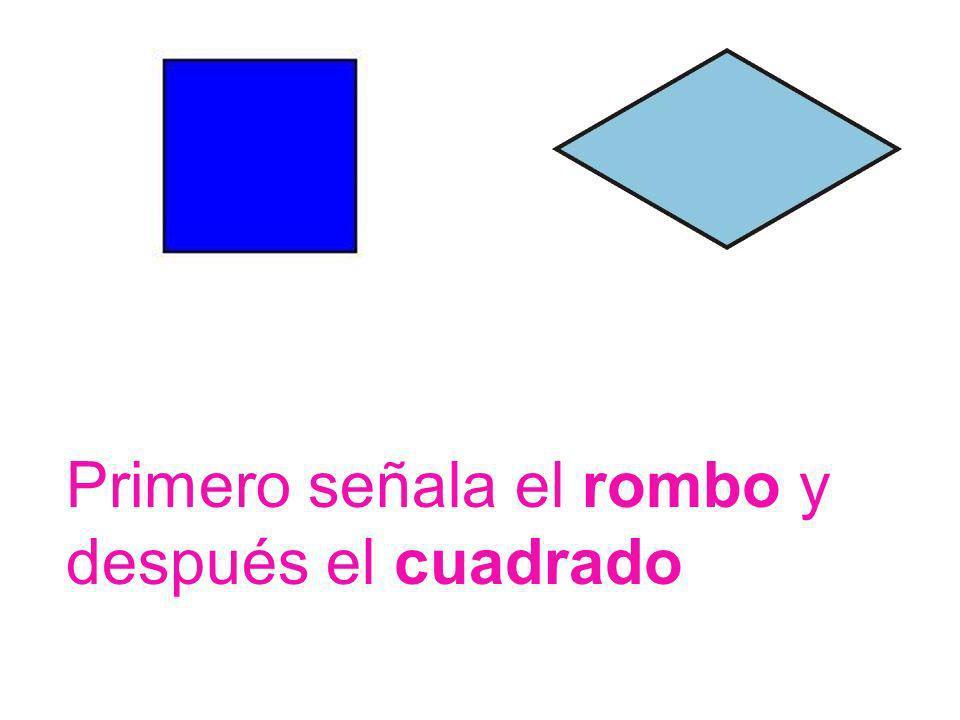 Primero señala el rombo y después el cuadrado