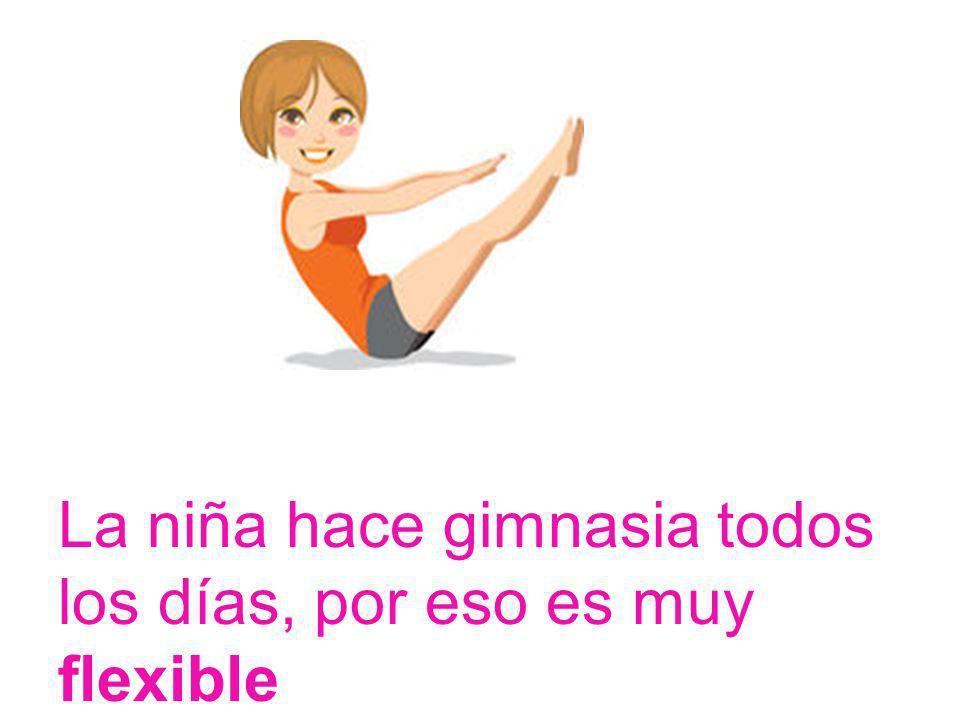 La niña hace gimnasia todos los días, por eso es muy flexible