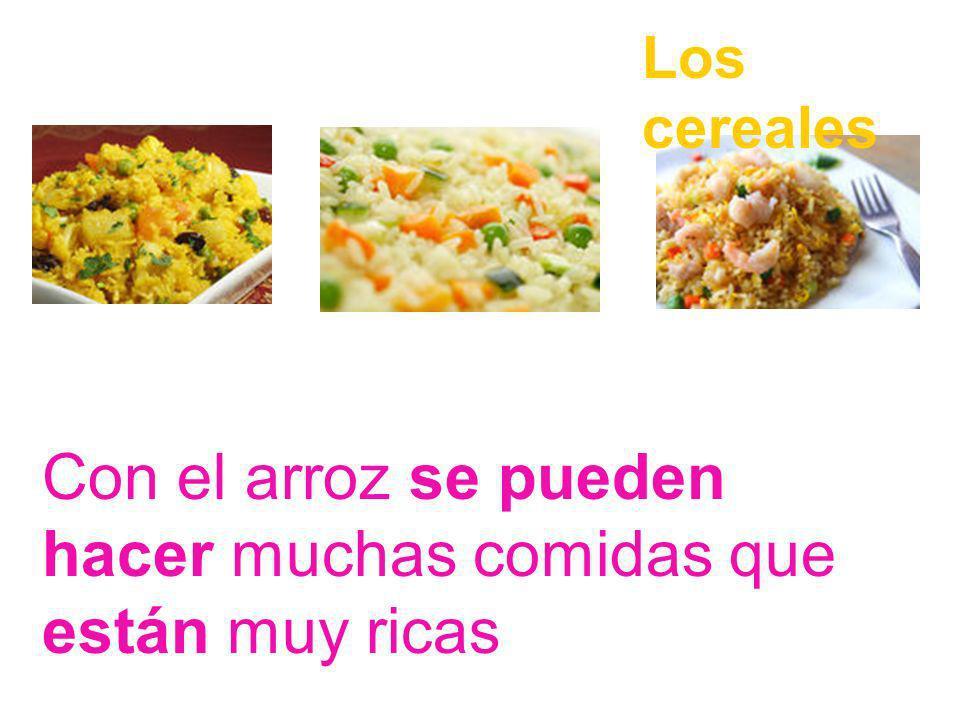 Con el arroz se pueden hacer muchas comidas que están muy ricas