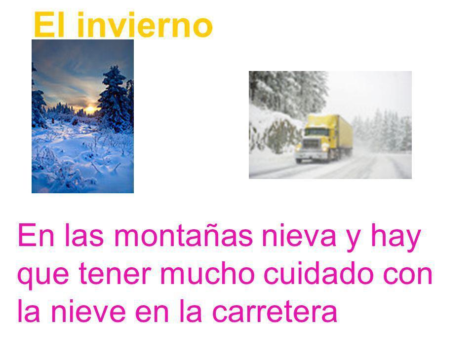 El invierno En las montañas nieva y hay que tener mucho cuidado con la nieve en la carretera