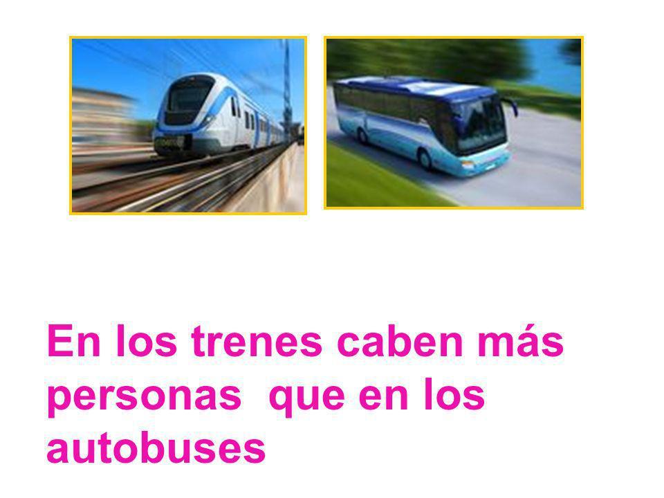 En los trenes caben más personas que en los autobuses