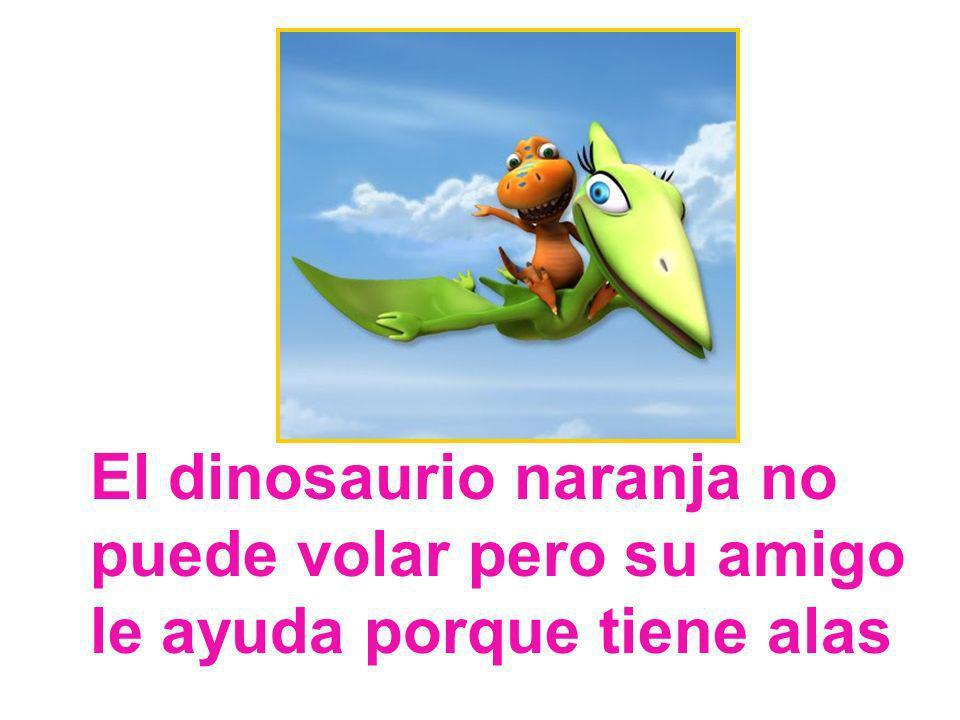 El dinosaurio naranja no puede volar pero su amigo le ayuda porque tiene alas