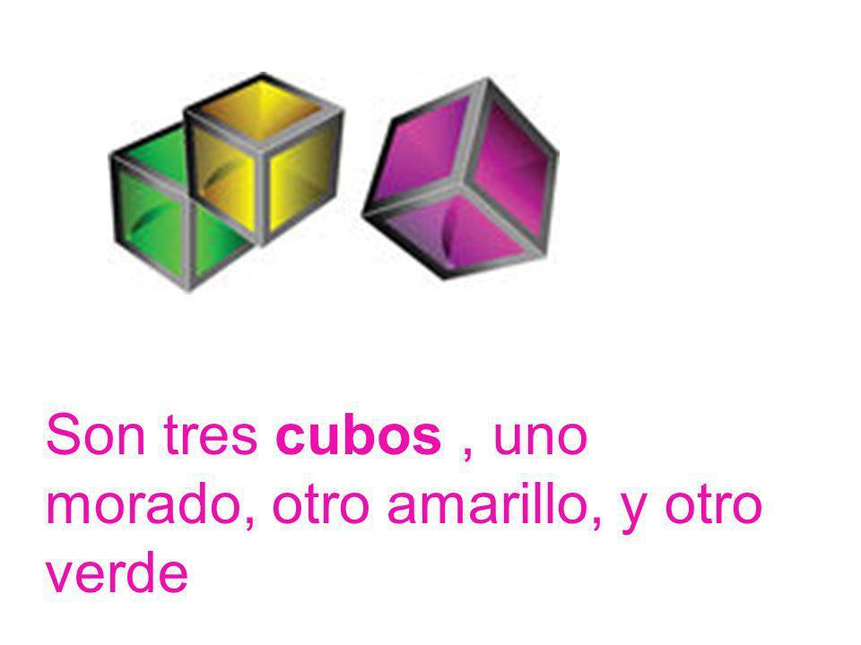 Son tres cubos , uno morado, otro amarillo, y otro verde