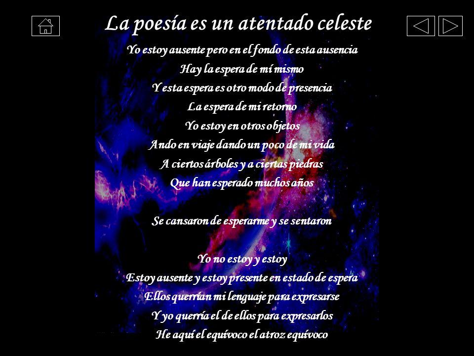 La poesía es un atentado celeste