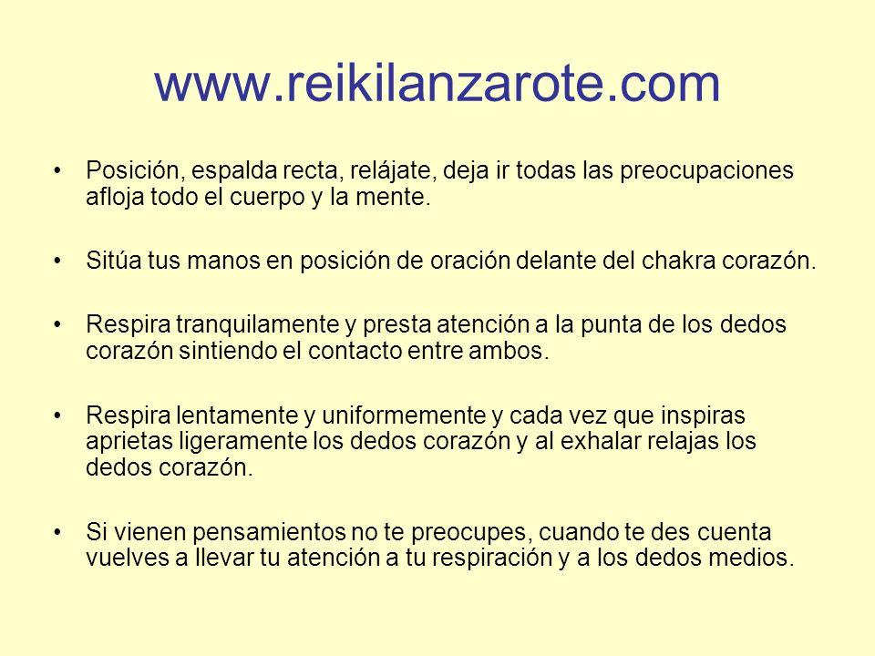 www.reikilanzarote.com Posición, espalda recta, relájate, deja ir todas las preocupaciones afloja todo el cuerpo y la mente.