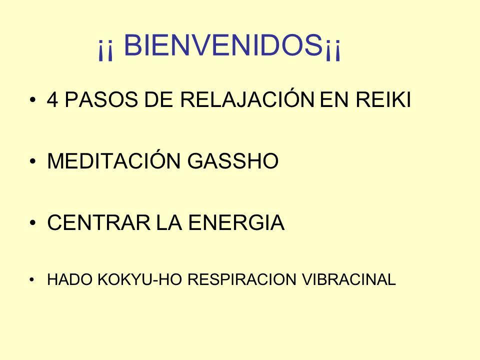 ¡¡ BIENVENIDOS¡¡ 4 PASOS DE RELAJACIÓN EN REIKI MEDITACIÓN GASSHO