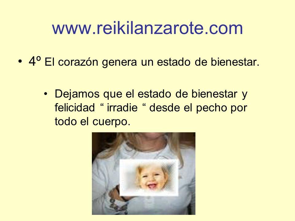 www.reikilanzarote.com 4º El corazón genera un estado de bienestar.