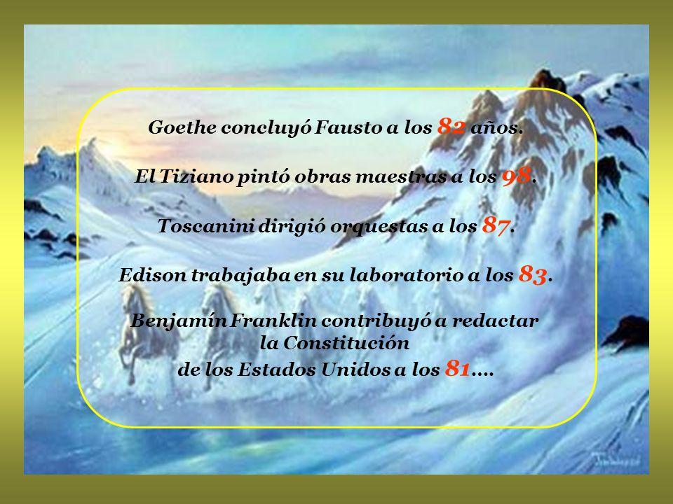 Goethe concluyó Fausto a los 82 años.