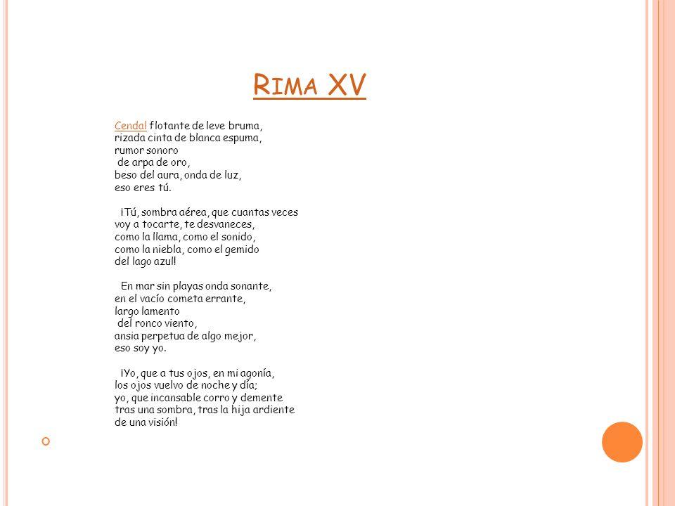 Rima XV Cendal flotante de leve bruma, rizada cinta de blanca espuma,