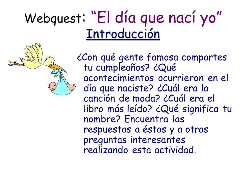 Webquest: El día que nací yo Introducción