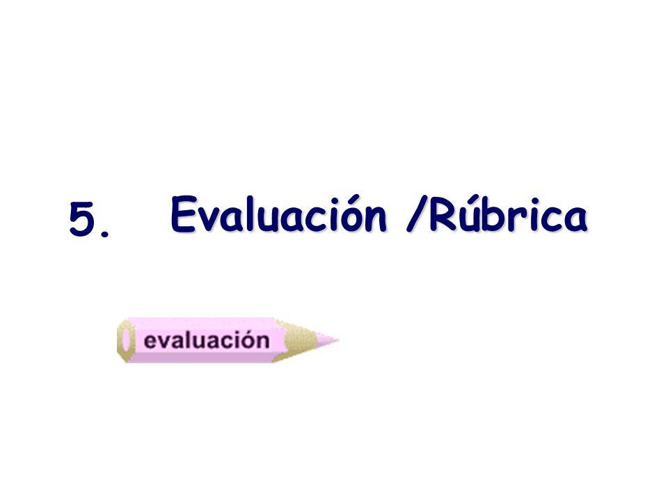 Evaluación /Rúbrica 5.