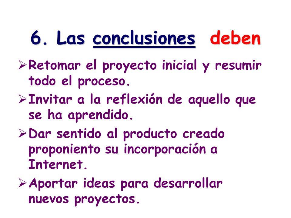 6. Las conclusiones deben