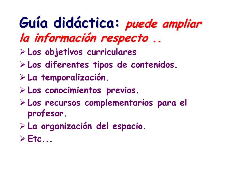 Guía didáctica: puede ampliar la información respecto ..
