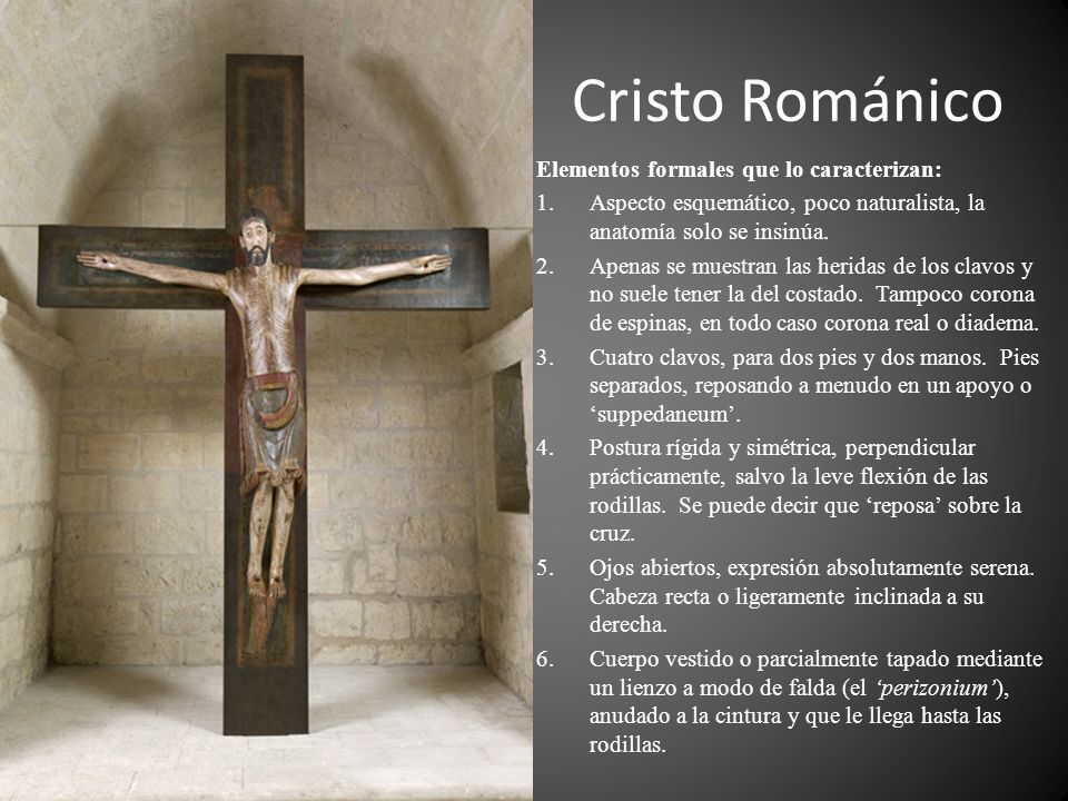 Cristo Románico Elementos formales que lo caracterizan: