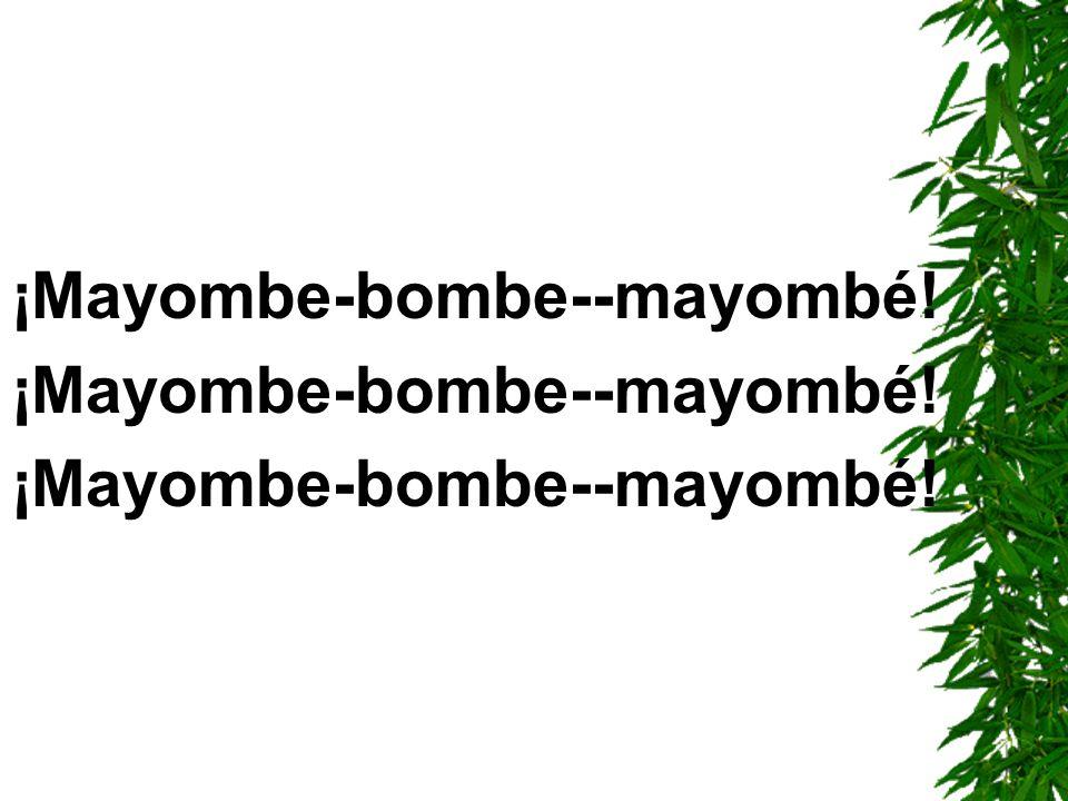 ¡Mayombe-bombe--mayombé!