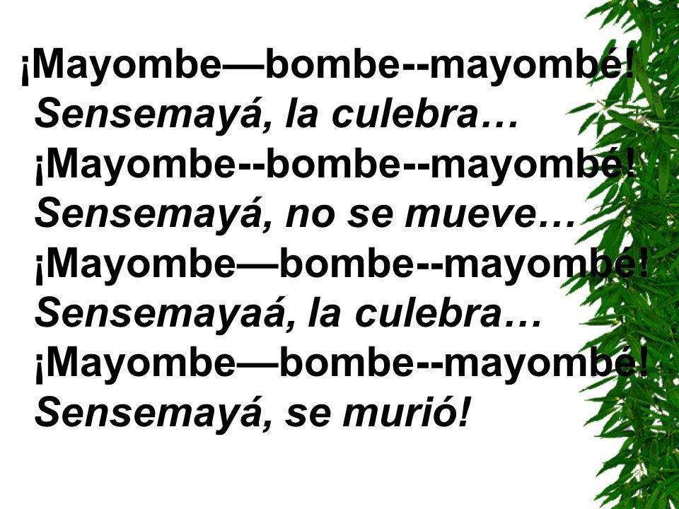¡Mayombe—bombe--mayombé