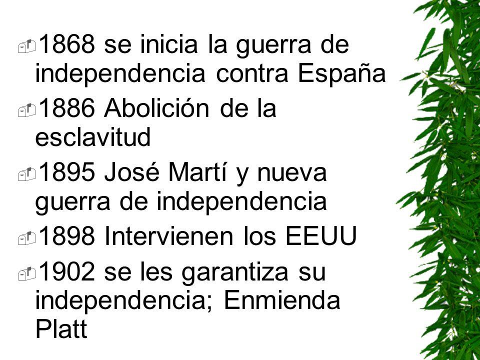 1868 se inicia la guerra de independencia contra España
