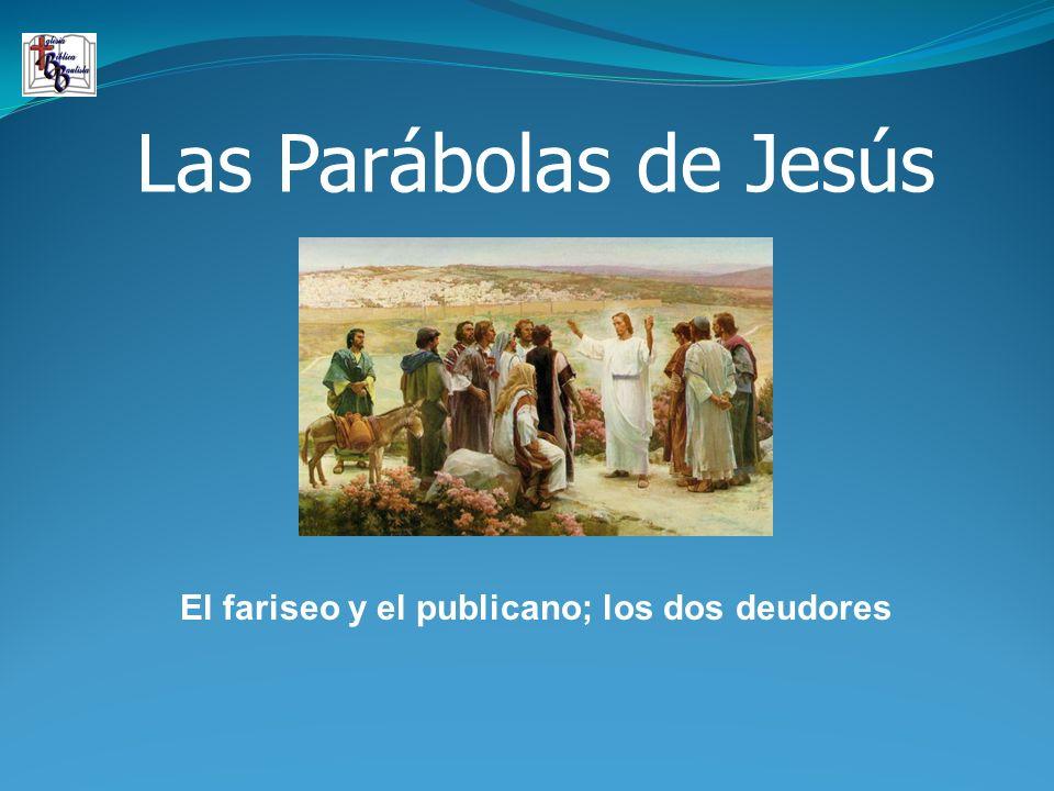 El fariseo y el publicano; los dos deudores
