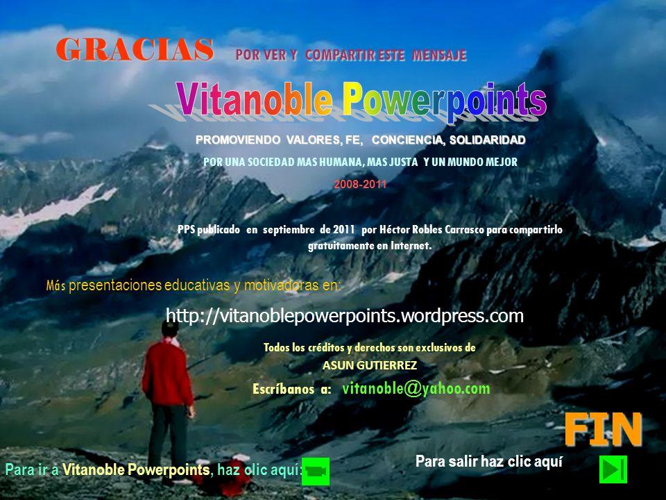 FIN GRACIAS POR VER Y COMPARTIR ESTE MENSAJE Vitanoble Powerpoints