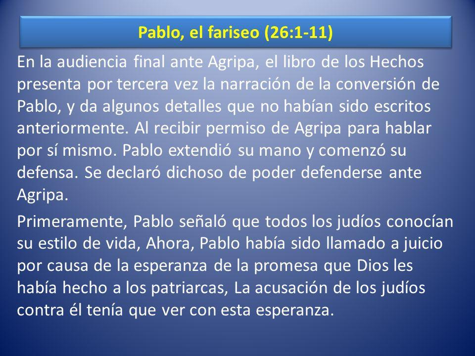 Pablo, el fariseo (26:1-11)