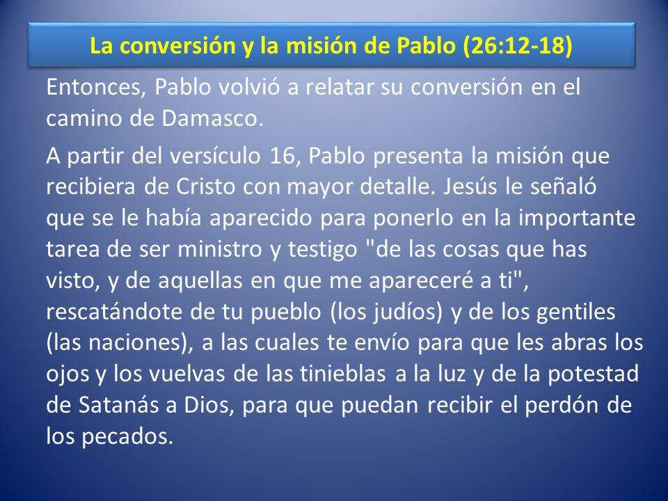 La conversión y la misión de Pablo (26:12-18)