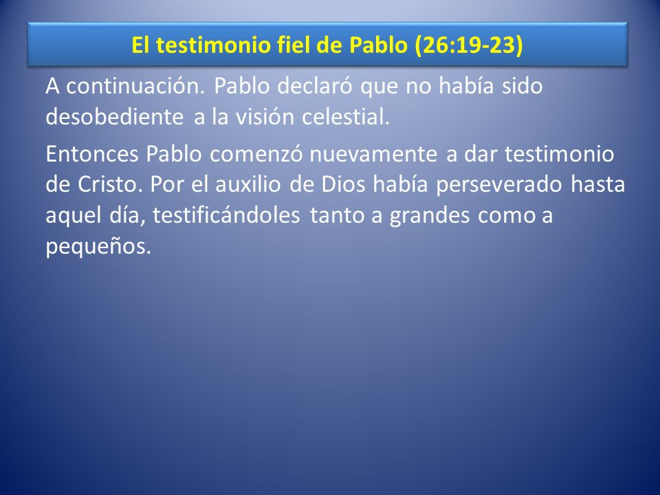 El testimonio fiel de Pablo (26:19-23)