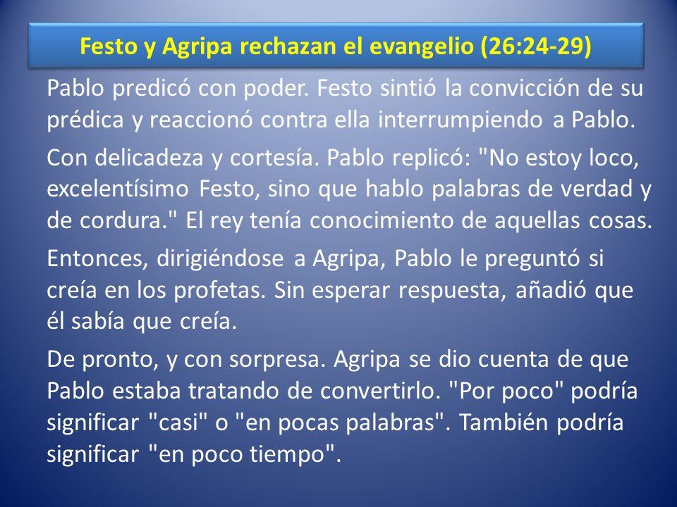 Festo y Agripa rechazan el evangelio (26:24-29)