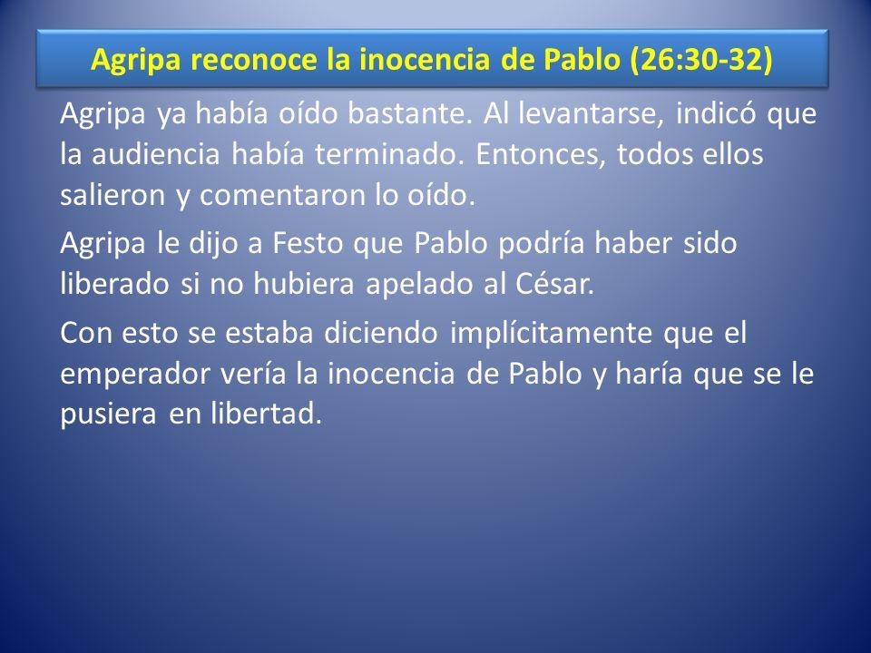 Agripa reconoce la inocencia de Pablo (26:30-32)