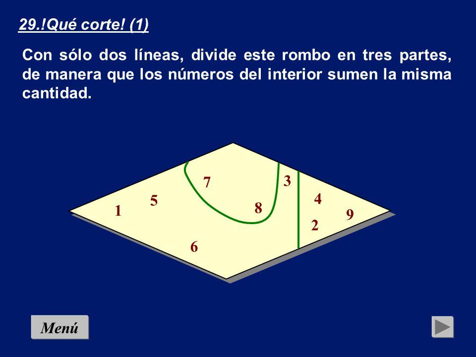 29.!Qué corte! (1) Con sólo dos líneas, divide este rombo en tres partes, de manera que los números del interior sumen la misma cantidad.