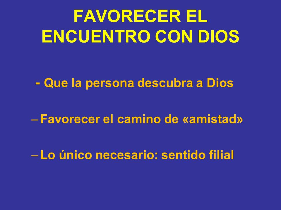 FAVORECER EL ENCUENTRO CON DIOS