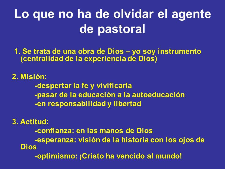 Lo que no ha de olvidar el agente de pastoral