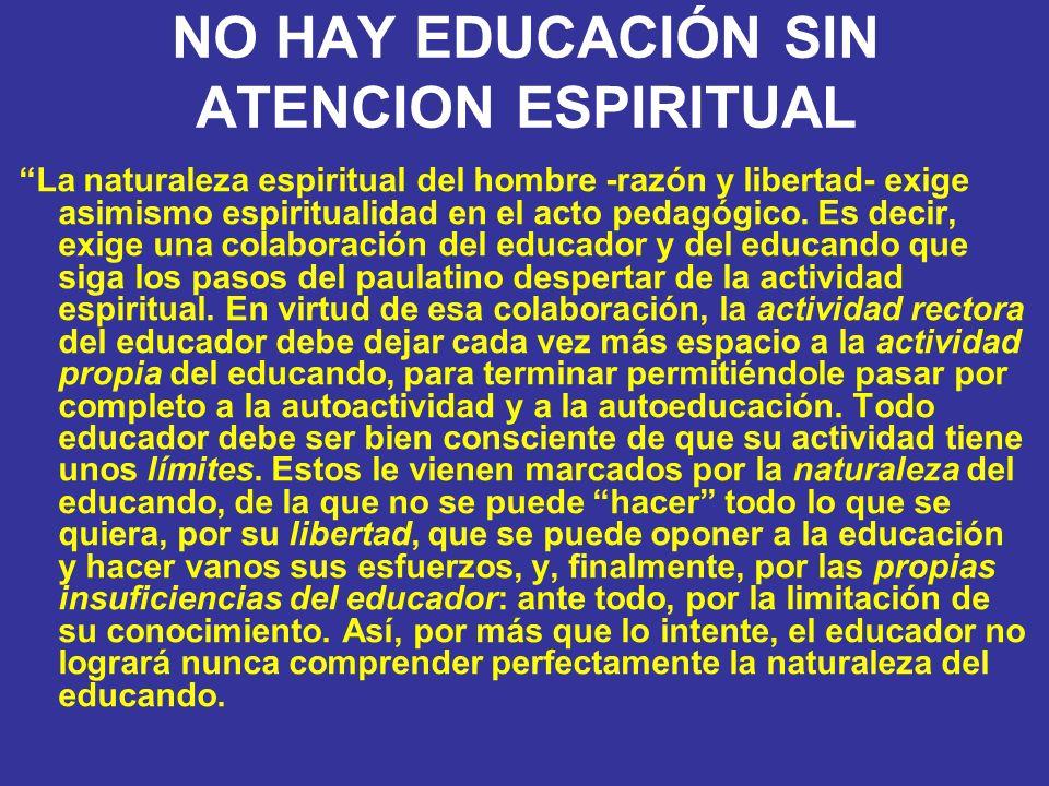 NO HAY EDUCACIÓN SIN ATENCION ESPIRITUAL
