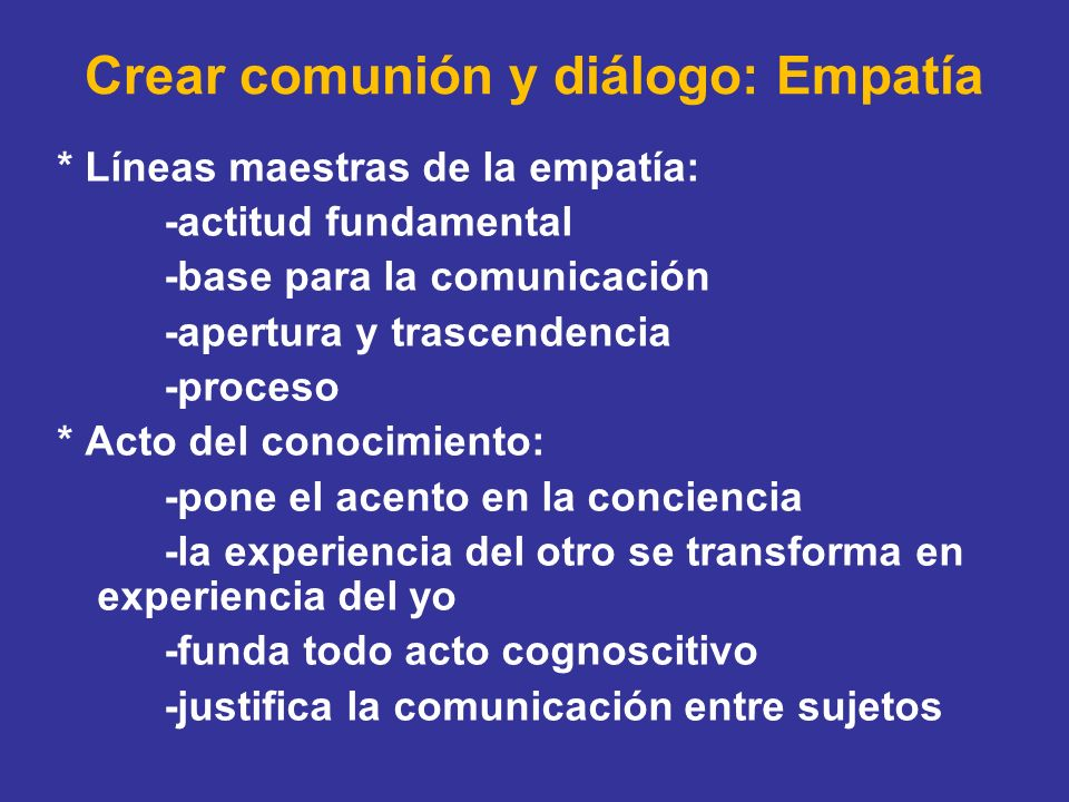 Crear comunión y diálogo: Empatía