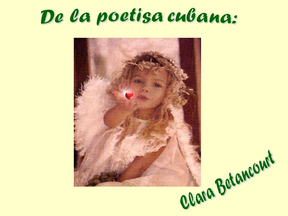 De la poetisa cubana: Clara Betancourt